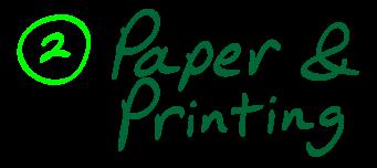 2) Paper & printing