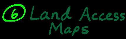 6) Land access maps