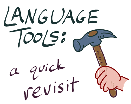 Language tools — a quick revisit